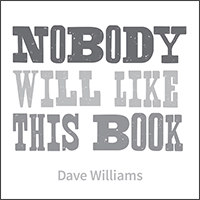The front cover of Nobody Will Like This Book, which only has the title and the author's name on it